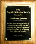 The Bayside Historical Society Presented to Anthony Jerone - For his outstanding history of service in military canine training and for his continued volunteer efforts in educating both dogs and people.